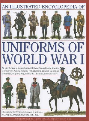 The Illustrated Encyclopedia of Uniforms of World War I By North, Jonathan
