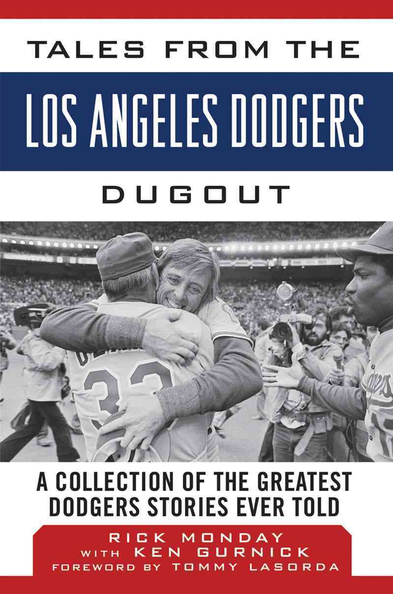 Tales from the Los Angeles Dodgers Dugout By Monday, Rick/ Gurnick, Ken (CON)/ Lasorda, Tommy (FRW)